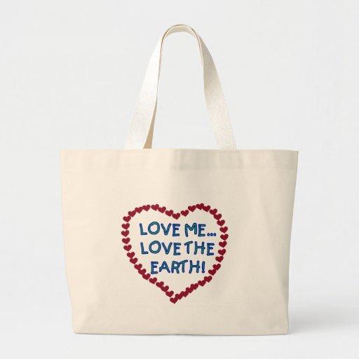 Love Me Love the Earth Tote Bags