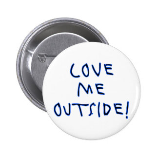 Love Me Outside! 2 Inch Round Button