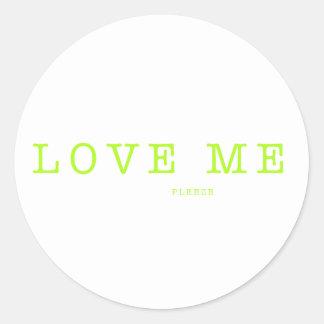 LOVE ME  PLEEZE - series Classic Round Sticker