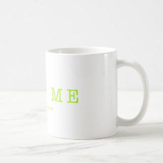 LOVE ME  PLEEZE - series Coffee Mug