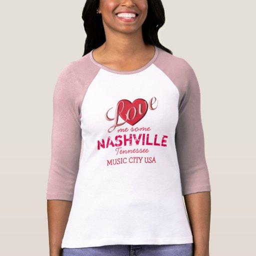 Love Me Some Nashville Women 39 S T Shirt Zazzle