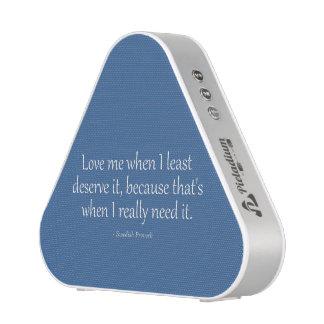Love Me When I Least Deserve It Speaker