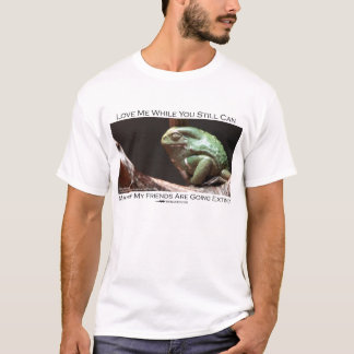 Love me while you still can - Waxy monkey frog T-Shirt