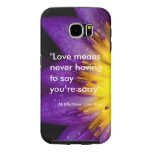Love means never having to say you're sorry quote samsung galaxy s6 cases