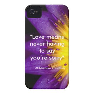 Love means never having to say you're sorry quote iPhone 4 cases