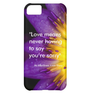 Love means never having to say you're sorry quote iPhone 5C cover