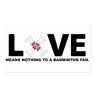 Love Means Nothing to a Badminton Fan Business Card