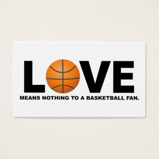 Love Means Nothing to a Basketball Fan Business Card