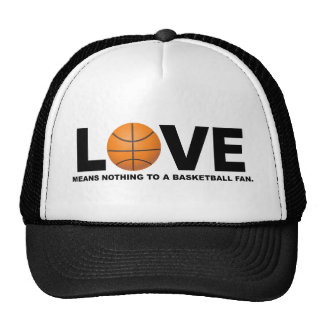 Love Means Nothing to a Basketball Fan Trucker Hat