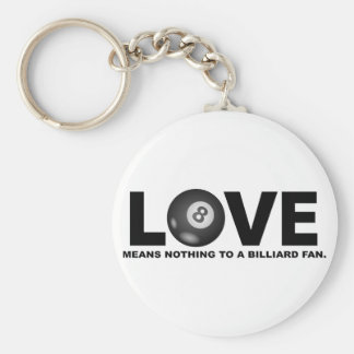 Love Means Nothing to a Billiard Fan Keychain