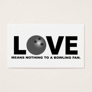 Love Means Nothing to a Bowling Fan Business Card