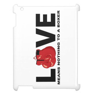 Love Means Nothing To A Boxer iPad Case