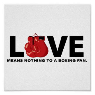 Love Means Nothing to a Boxing Fan Poster