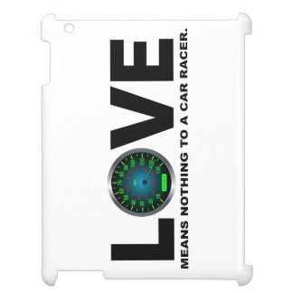 Love Means Nothing To A Car Racer 3 Case For The iPad