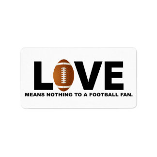 Love Means Nothing to a Football Fan Label