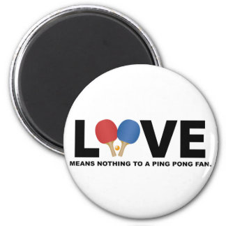 Love Means Nothing to a Ping Pong Fan 2 Inch Round Magnet