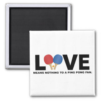 Love Means Nothing to a Ping Pong Fan 2 Inch Square Magnet