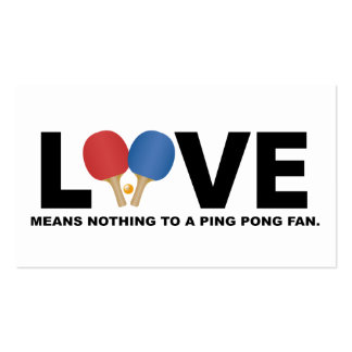 Love Means Nothing to a Ping Pong Fan Business Card