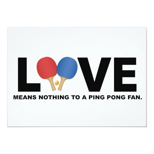 Love Means Nothing to a Ping Pong Fan 5x7 Paper Invitation Card