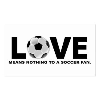 Love Means Nothing to a Soccer Fan Business Card