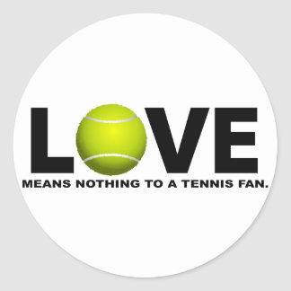 Love Means Nothing to a Tennis Fan Classic Round Sticker