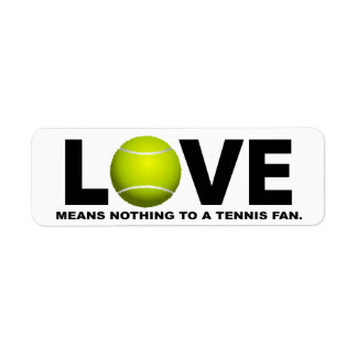 Love Means Nothing to a Tennis Fan Label