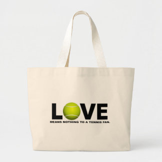 Love Means Nothing to a Tennis Fan Large Tote Bag