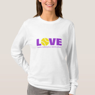 Love means nothing to a tennis player | long shirt