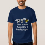 Love means nothing to a tennis player T-shirt joke