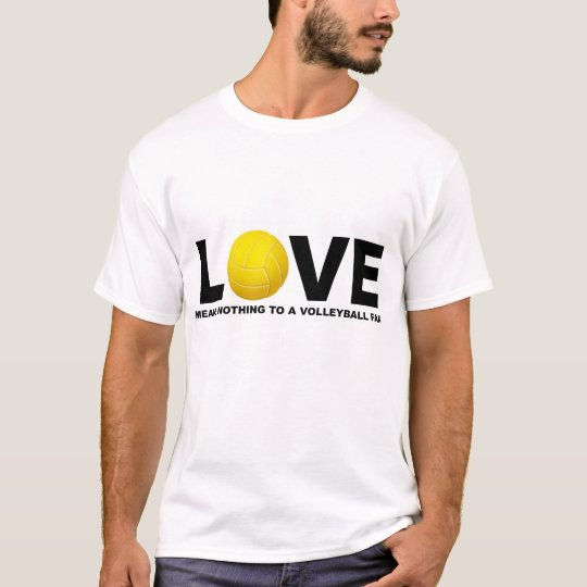 Love Means Nothing to a Volleyball Fan 2 T-Shirt