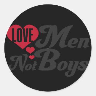 Love Men Not Boys Classic Round Sticker
