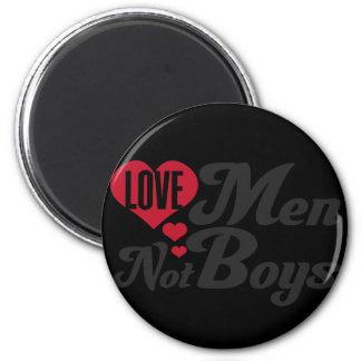 Love Men Not Boys Magnet