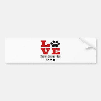 Love Miniature American Eskimo Dog Designes Bumper Sticker