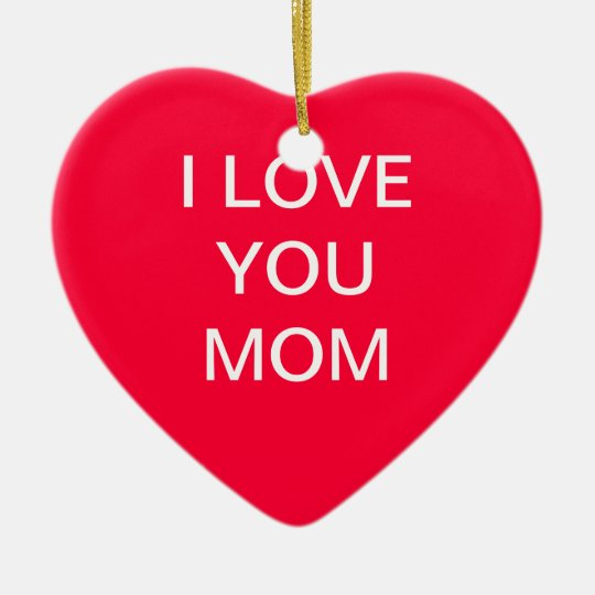 Love mom ceramic ornament