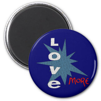 Love More 2 Inch Round Magnet
