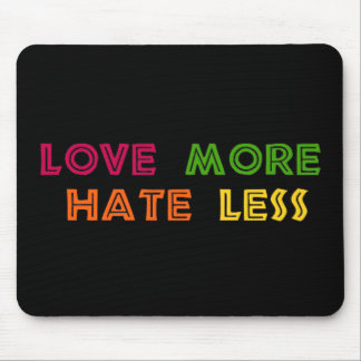 Love More Hate Less Mouse Pad