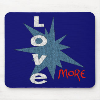 Love More Mouse Pad