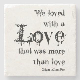 Love More Than Love Edgar Allan Poe Quote Stone Beverage Coaster