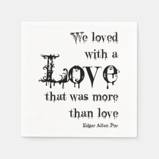 Love More Than Love Edgar Allan Poe Quote Paper Napkins