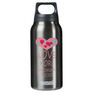 Love more worry less insulated water bottle