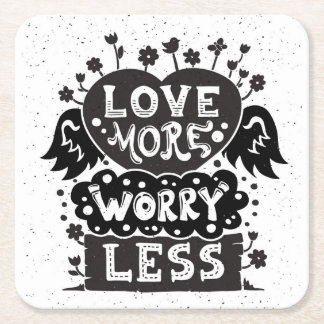 Love More Worry Less Square Paper Coaster
