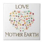 Love Mother Earth Ceramic Tile