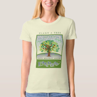 Love Mother Earth - Earth Day (Plant a Tree) T Shirt