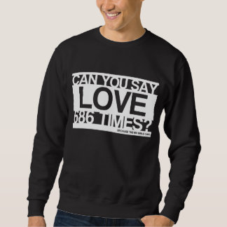 Love Much Christian Sweatshirt