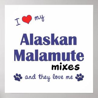 Love My Alaskan Malamute Mixes (Multi Dogs) Poster