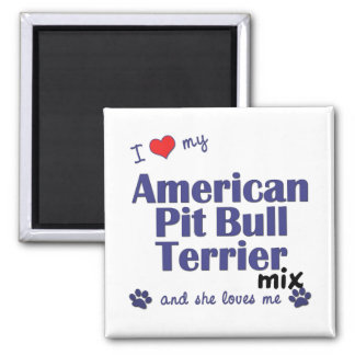 Love My American Pit Bull Terrier Mix (Female Dog) Refrigerator Magnets