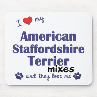 Love My American Staffordshire Mixes (Multi Dogs) Mouse Pad