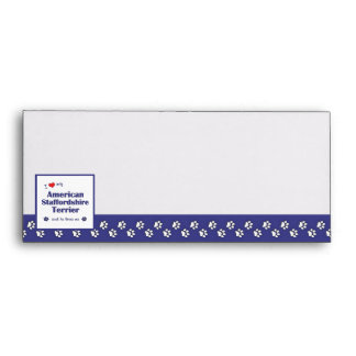 Love My American Staffordshire Terrier (Male Dog) Envelopes