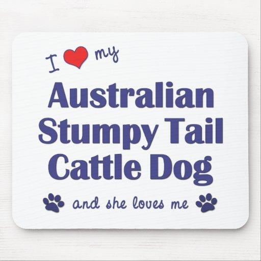 Love My Aust. Stumpy Tail Cattle Dog (Female Dog) Mousepads