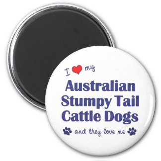 Love My Aust. Stumpy Tail Cattle Dogs (Multi Dogs) Magnet